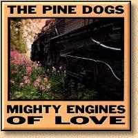 The Pinedogs - Mighty Engines of Love - 1995
